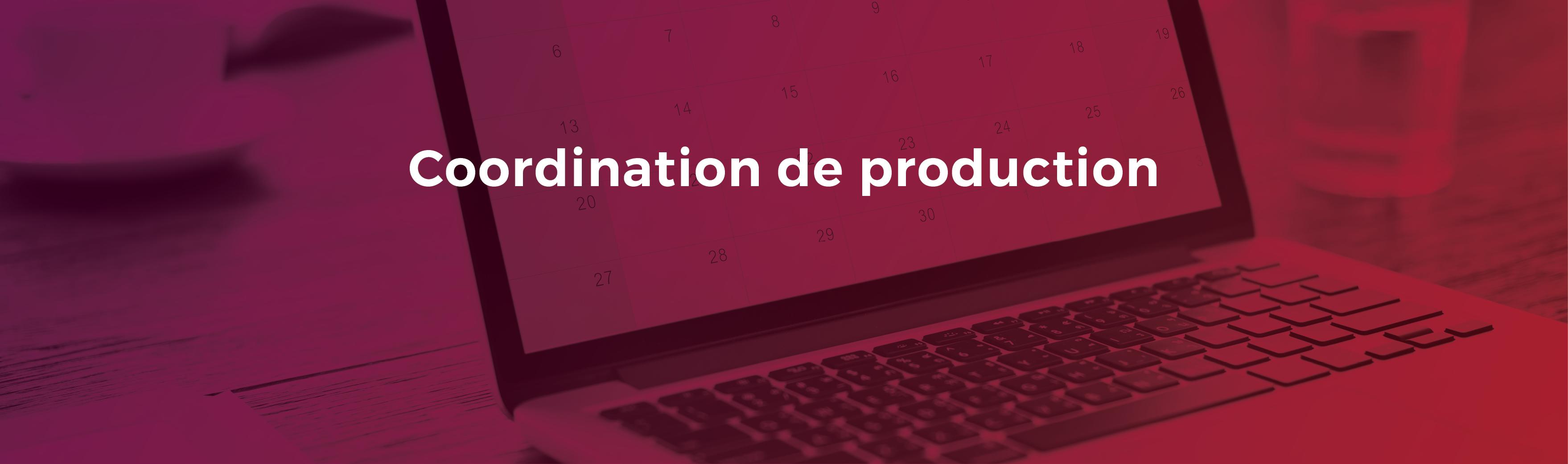 Bandeau coordination de production